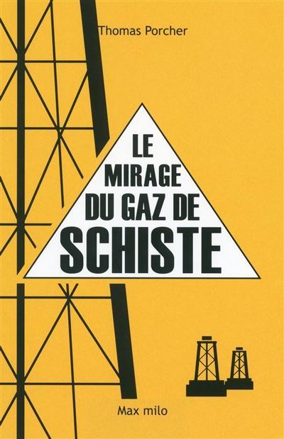 Le mirage du gaz de schiste - Thomas Porcher
