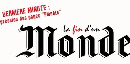 """Le Monde supprime sa rubrique """"Planète"""" : la fin d'un """"Monde"""" ?"""