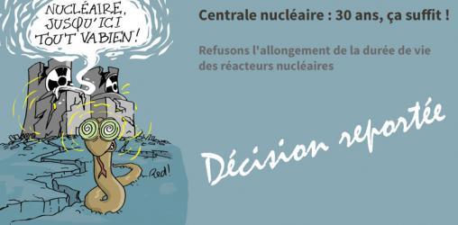 Durée de vie des centrales nucléaires : décisions reportée !