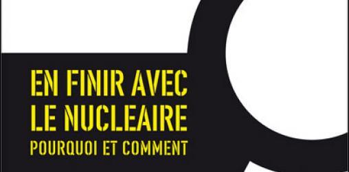 Nucléaire : pourquoi et comment en sortir ?