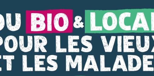 """Campagne """"Du bio et local pour les vieux et les malades"""" Agir pour environnement"""