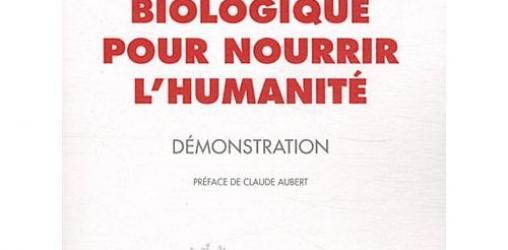 L'agriculture biologique pour nourrir l'humanité - Jacques Caplat