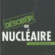 Livre - Désobéir au nucléaire