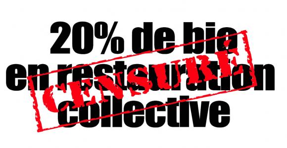 20% de bio en restauration collective... censuré !