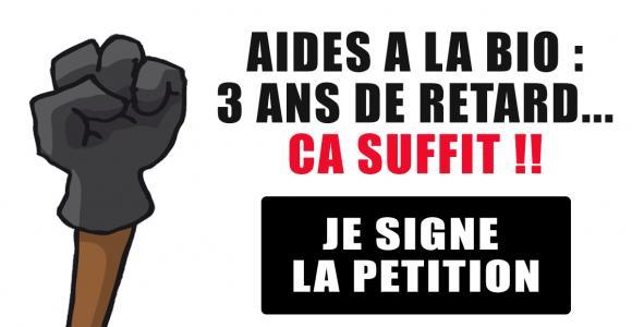 PETITION - 3 ANS DE RETARD… ÇA SUFFIT ! #aidealabio