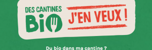 Des cantines bio, j'en veux !